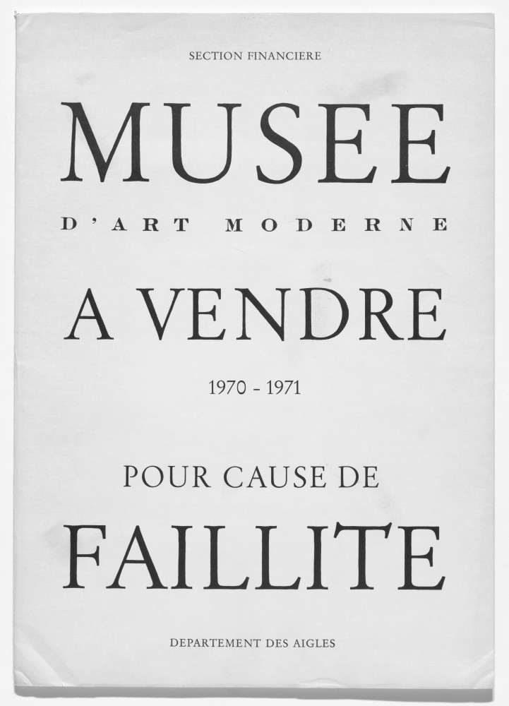 Marcel Broodthaers: Musée d'Art Moderne à vendre – pour cause de faillite (Museum of Modern Art for sale – due to bankruptcy) (1970–71). Artist's book, letterpress dust jacket wrapped around catalogue of Kölner Kunstmarkt '71, with artist's inscriptions. Folded, with catalogue: 45 x 32 x 0.8 cm- Publisher: Galerie Michael Werner, Cologne. Edition: 19. The Museum of Modern Art, New York. Partial gift of the Daled Collection and partial purchase through the generosity of Maja Oeri and Hans Bodenmann, Sue and Edgar Wachenheim III, Agnes Gund, Marlene Hess and James D. Zirin, Marie-Josée and Henry R. Kravis, and Jerry I. Speyer and Katherine G. Farley, 2011. © 2016 Estate of Marcel Broodthaers / Artists Rights Society (ARS), New York / SABAM, Brussels.